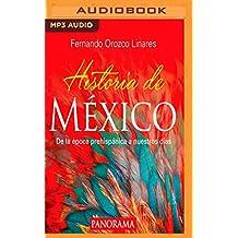 Historia de México/ Mexico History: De la época prehispánica a nuestros días/ From the Pre-Hispanic Era to Our Days