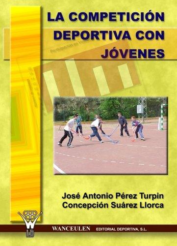La competición deportiva con jóvenes por José Antonio Pérez Concepción Suárez