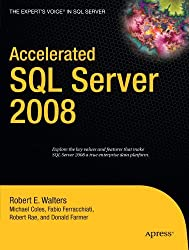 Accelerated SQL Server 2008 (Expert's Voice) by Michael Coles (2008-05-22)