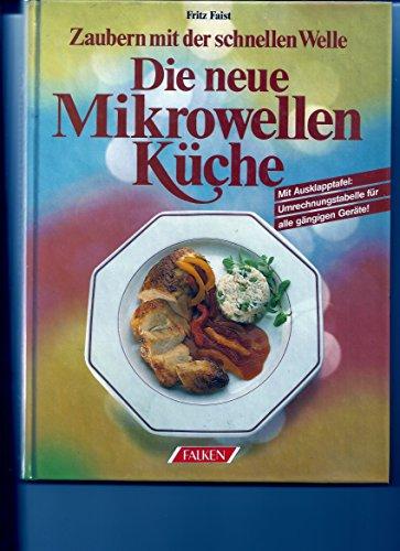 Die neue Mikrowellen-Küche.Zaubern mit der schnellen Welle.1987.208 S.