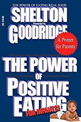 The Power of Positive Eating...For Infants (Integrated Life Health Series Book 5)