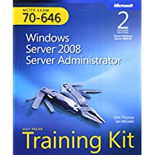 Windows Server® 2008 Server Administrator (2nd Edition): MCITP Self-Paced Training Kit (Exam 70-646)