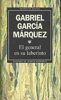 El general en su laberinto par Gabriel García Márquez