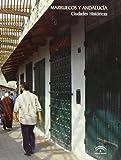 Marruecos y Andalucía : ciudades históricas : actas de las Jornadas de Rehabilitación e Intervención en las ciudades históricas de Andalucía y el norte de Marruecos