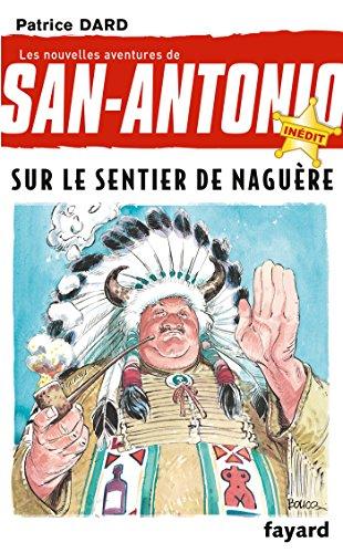 Sur le sentier de naguère: Nouvelles aventures de San Antonio Tome 28