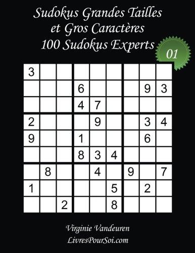 Sudokus Grandes Tailles et Gros Caractères - Niveau Expert - N°1: 100 Sudokus Experts - Grands Caractères : 36 points par Virginie Vandeuren