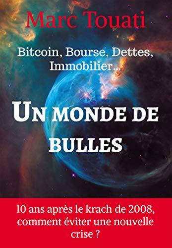 Un Monde de Bulles par Marc Touati