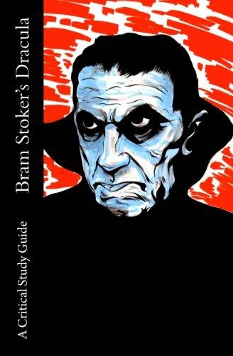 Bram Stoker's Dracula - A Critical Study Guide