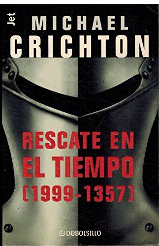 Rescate en el tiempo (1357-1999) (bolsillo) por Michael Crichton