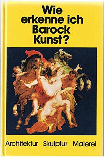 Wie erkenne ich Barock Kunst ? Architektur-Skulptur-Malerei