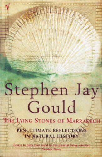 The Lying Stones Of Marrakech: Penultimate Reflections in Natural History por Stephen Jay Gould
