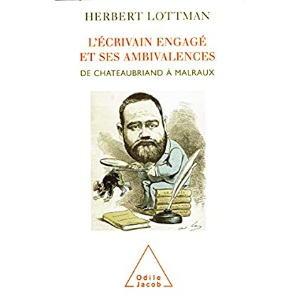 L' Écrivain engagé et ses ambivalences: De Chateaubriand à Malraux (HISTOIRE ET DOCUMENT)