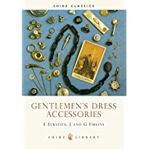 Gentlemen's Dress Accessories (Shire Library, Band 205)