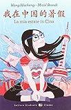 La mia estate in Cina. Livello A1-A2. Per le Scuole superiori. Ediz. cinese e italiana. Con espansione online