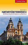 Niederösterreich: Mit Wachau, Waldviertel, Weinviertel und Mostviertel (Trescher-Reihe Reisen)
