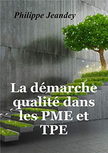 La démarche qualité dans les PME et TPE (French Edition)