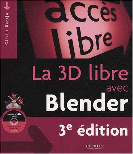 La 3D libre avec Blender (1Cédérom) par Olivier Saraja