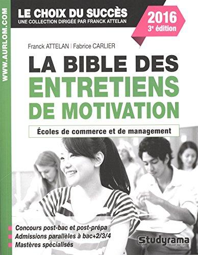 La bible des entretiens de motivation et de personnalité : Concours écoles de commerce