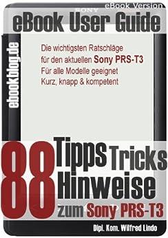 Sony PRS-T3: 88 Tipps, Tricks, Hinweise und Shortcuts von [Lindo, Wilfred]
