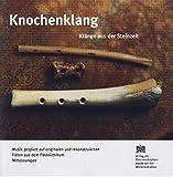 Knochenklang: Klänge aus der Steinzeit (Mitteilungen der Prähistorischen Kommission, Band 36)