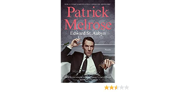 Patrick Melrose The Novels Media Tiein The Patrick Melrose