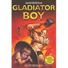 Gladiator Boy: 2: Escape from Evil by David Grimstone (2009) Paperback