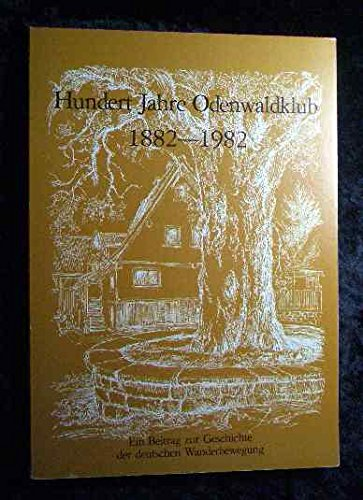 Hundert Jahre Odenwaldklub 1882 - 1982.
