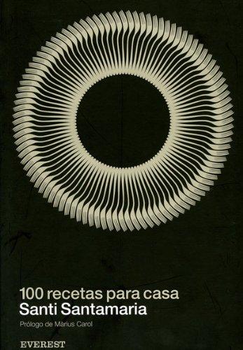 100 recetas para casa. Santi Santamaría (Cocina de autor) por Santamaria Puig Santi