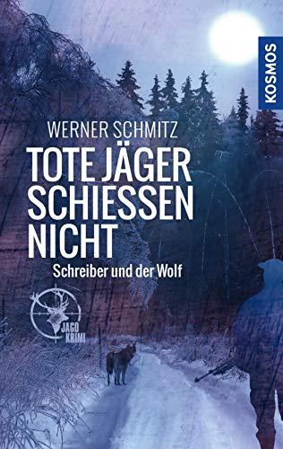 Tote Jäger schießen nicht: Schreiber und der Wolf