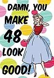 Damn, You Make 48 Look Good! for Women Journal