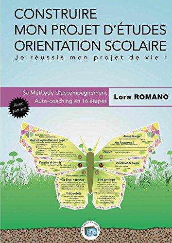 Construire mon projet d'études orientation scolaire : Méthodologie par Lora Romano