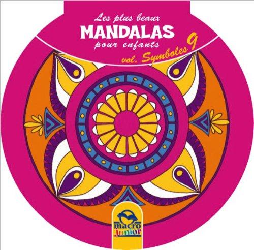Les plus beaux Mandalas pour enfants - Vol 9 : Symboles par Macro éditions