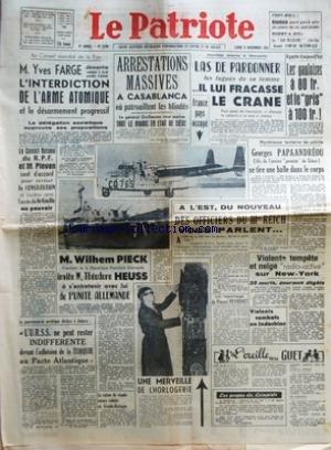 PATRIOTE (LE) [No 2199] du 05/11/1951 - AU CONSEIL MONDIAL DE LA PAIX M YVES FARGE DEMONTRE COMMENT IL SERAIT POSSIBLE D'OBTENIR L'INTERDICTION DE L'ARME ATOMIQUE ET LE DESARMEMENT PROGRESSIF LA DELEGATION SOVIETIQUE APPROUVE SES PROPOSITIONS - LE CONSEIL NATIONAL DU RPF ET M PLEVEN SONT D'ACCORD POUR REVISER LA CONSTITUTION ET FACILITER AINSI L'ACCES DE DE GAULLE AU POUVOIR - LE GOUVERNEMENT SOVIETIQUE DECLARE A ANKARA L'URSS NE PEUT RESTER INDIFFERENTE DEVANT L'ADHESION DE LA TURQUIE AU PACTE