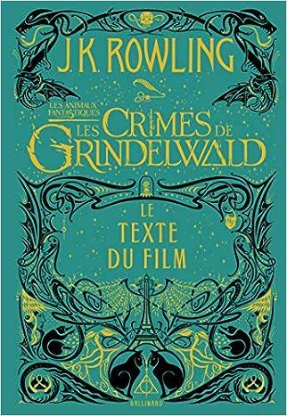 #10: Les animaux fantastiques, 2:Les Crimes de Grindelwald: Le texte du film
