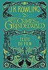 Les Animaux fantastiques, tome 2 : Les crimes de Grindelwald (le texte du film) par Rowling