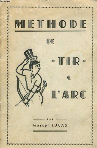 Methode de tir a l'arc par MARCEL LUCAS