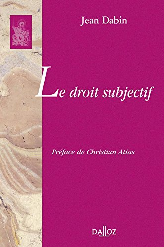 Le droit subjectif: Réimpression de l'édition de 1952