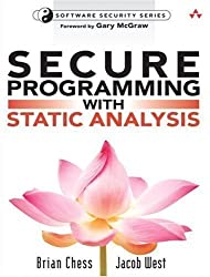 Secure Programming with Static Analysis: Getting Software Security Right with Static Analysis (Addison-Wesley Software Security) 1st (first) Edition by Chess, Brian, West, Jacob published by Addison Wesley (2007)