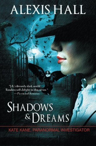 Shadows & Dreams (Kate Kane Paranormal Investigations) by Alexis Hall (2014-02-04)