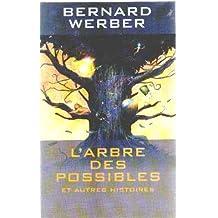 L'arbre des possibles : Et autres histoires