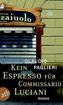 Kein Espresso für Commissario Luciani: Roman (Commisario Luciani 1) von [Paglieri, Claudio]