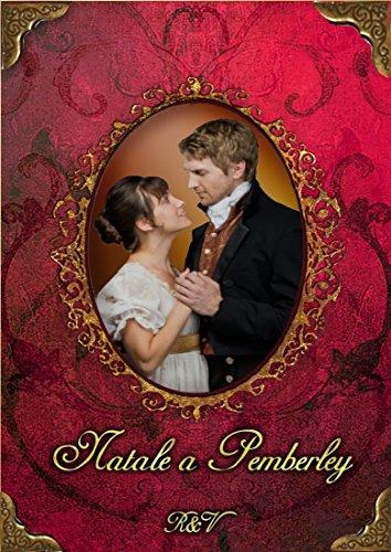 Natale a Pemberley: - Antologia di [Romagnoli (Curatrice), Antonia]