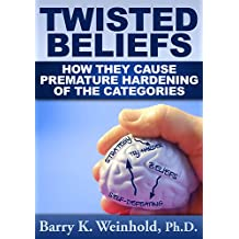 Twisted Beliefs: How They Cause Premature Hardening of the Categories