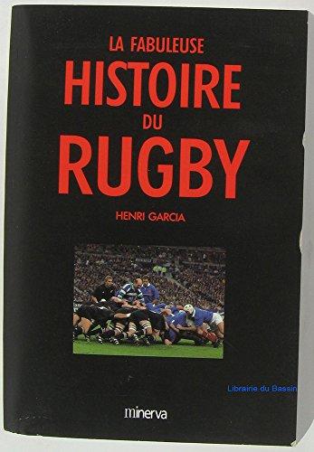 La Fabuleuse Histoire du rugby par Henri Garcia