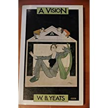 A Vision (Papermacs) by W. B. Yeats (1981-03-01)