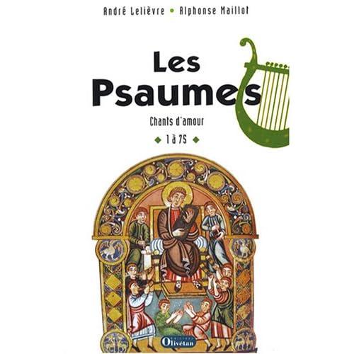 Les Psaumes : Chants d'amour 1 à 75