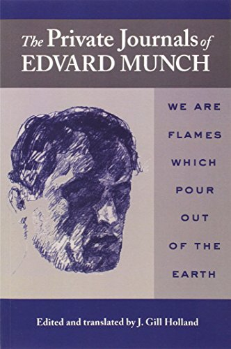 The Private Journals of Edvard Munch: We Are Flames Which Pour Out of the Earth por Edvard Munch