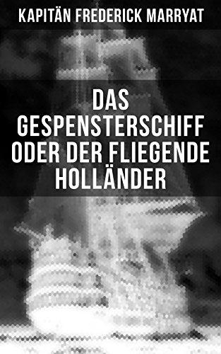 Das Gespensterschiff oder der Fliegende Holländer: Ein fesselnder Seeroman