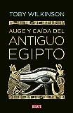 Auge y caída del Antiguo Egipto (Historia) - Toby A. H. Wilkinson