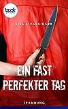 Ein fast perfekter Tag von Lisa Straubinger